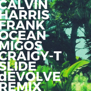 Calvin Harris - Slide (dEVOLVE Remix)
